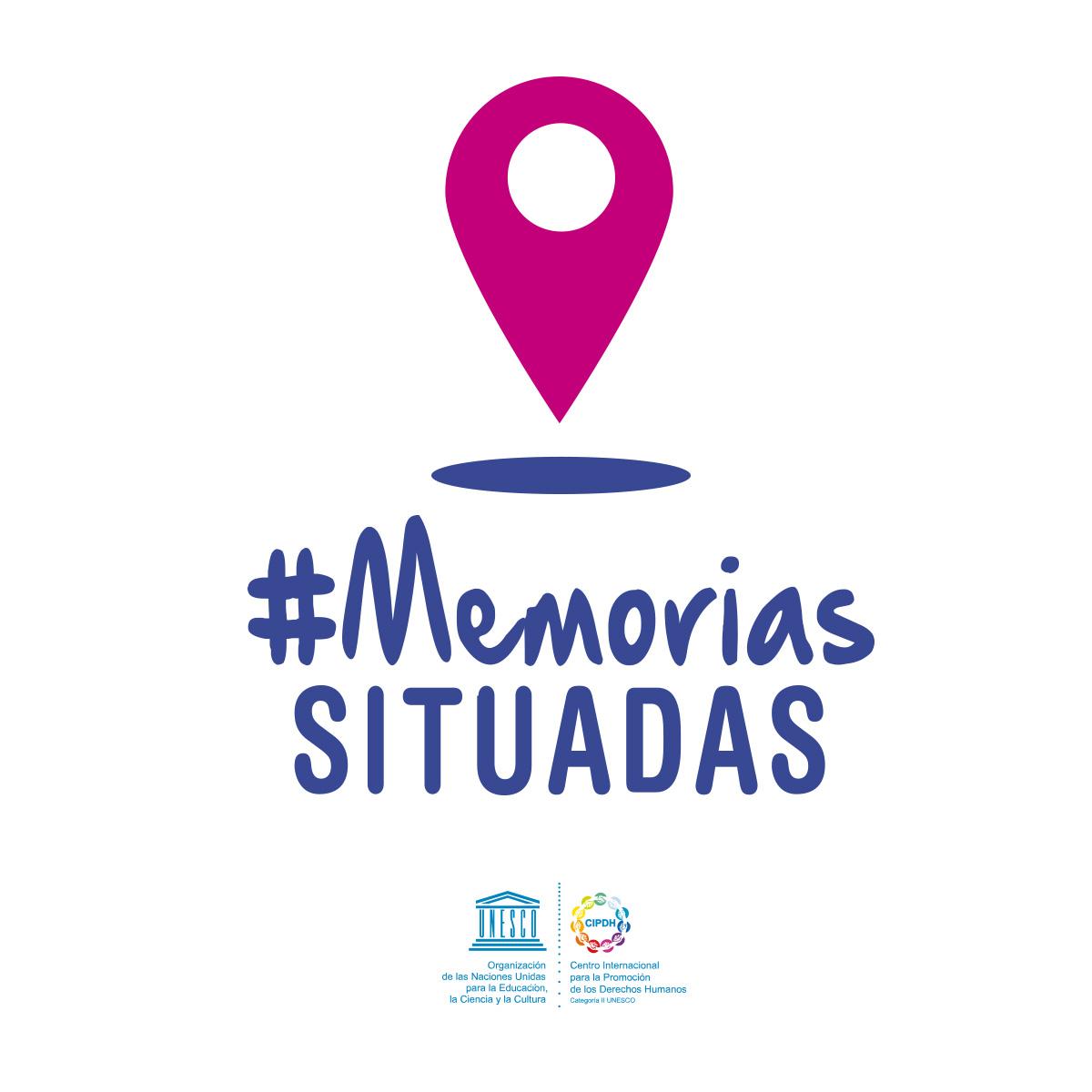 #MemoriasSituadas CIPDH UNESCO